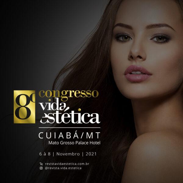 8º Congresso Vida Estética - Cuiabá/MT